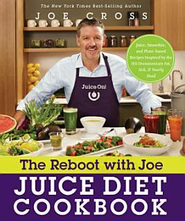 The Reboot with Joe Juice Diet Cookbook Book
