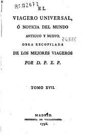 El viagero universal ó Noticia del mundo antiguo y nuevo: Volumen 17