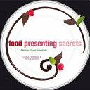 Food Presenting Secrets Book