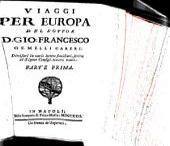 Viaggi Per Europa: Divisati in varie lettere familiari, scritti al Signor Consigl. Amato Danio, Volume 1