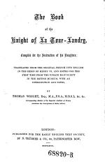 The Book of the Knight of La Tour-Landry, Compiled for the Instruction of His Daughters