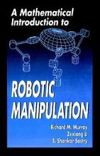 A Mathematical Introduction to Robotic Manipulation PDF
