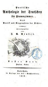 Poetische Anthologie der Teutschen für Frauenzimmer: Nebst Poetik und Biographien der Dichter, Band 1