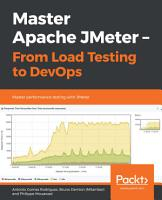 Master Apache JMeter   From Load Testing to DevOps PDF