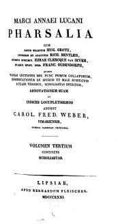 Pharsalia: Continens scholiastas, Volume 3
