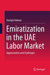 Emiratization in the UAE Labor Market: Opportunities and Challenges