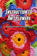 Instruction to Knit Flowers
