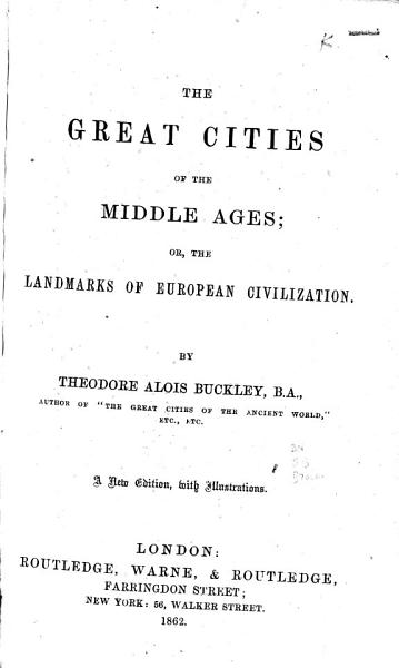 Download The Great Cities of the Middle Ages  Or  The Landmarks of European Civilization Book