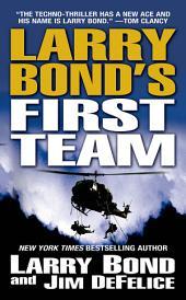 Larry Bond's First Team: Volume 1