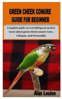 Green Cheek Conure Guide for Beginner
