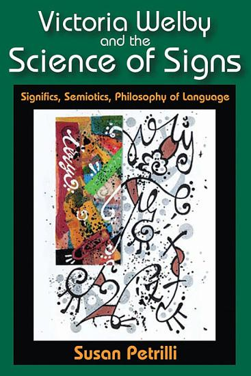 Victoria Welby and the Science of Signs PDF