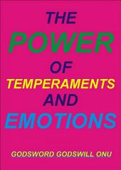 The Power of Temperaments and Emotions: Temperaments and Emotions Have Strong Abilities