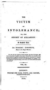 The Victim of Intolerance; Or, The Hermit of Killarney: A Catholic Tale ...