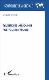 Questions africaines post-guerre froide