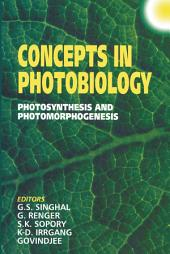 Concepts in Photobiology: Photosynthesis and Photomorphogenesis
