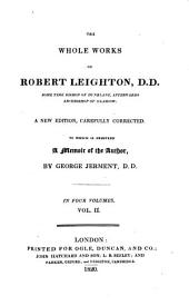 The Whole Works of Robert Leighton: To which is Prefixed a Memoir of the Author, Volume 2