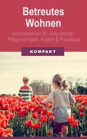 Betreutes Wohnen: Servicewohnen für Jung und Alt - Pflegewohngeld, Kosten und Praxistipps