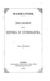 Aparato bibliográfico para la historia de Extremadura: Volumen 1