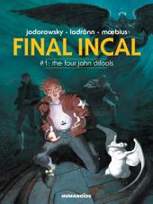 Final Incal #1 : The Four John Difools