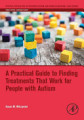 A Practical Guide to Finding Treatments That Work for People with Autism