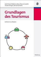Grundlagen des Tourismus: Lehrbuch in 5 Modulen