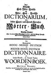 Das Königliche Nider-Hoch-Teutsch und Hoch-Nider-Teutsch Dictonarium oder beider Haupt- und Grund-Sprachen Wörter-Buch: Volume 2