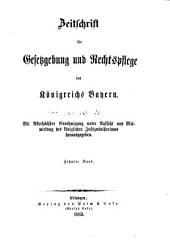 Zeitschrift für Gesetzgebung und Rechtspflege des Königreichs Bayern: mit allerhöchster Genehmigung unter Aufsicht und Mitwirkung der Königlichen Justizministeriums herausgegeben, Band 10