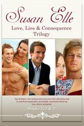 Love, Lies & Consequences Books 1, 2 & 3