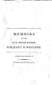 Memoirs of the Life and Gallant Exploits of the Old Highlander, Serjeant Donald Macleod: Who, Having Returned, Wounded, with the Corpse of General Wolfe, ... is Now in the CIII.d Year of His Age, Volume 5