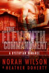 The Eleventh Commandment: A Dystopian Romance