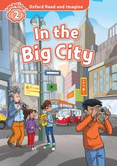 In the Big City (Oxford Read and Imagine Level 2)