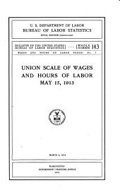 Union scale of wages and hours of labor, May 15, 1913