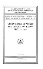 Union Scale of Wages and Hours of Labor  May 15  1913 PDF