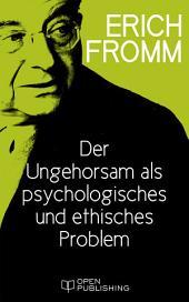Der Ungehorsam als ein psychologisches und ethisches Problem: Disobedience as a Psychological and Moral Problem