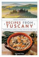 Download Recipes from Tuscany  Traditional Home Cooking  Yesterday s Flavours for Today s Taste Book
