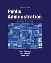 Public Administration: An Action Orientation: Edition 7