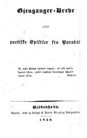 Gjenganger-Breve; eller, poetiske Epistler fra Paradis. [By Henrik Hertz.]