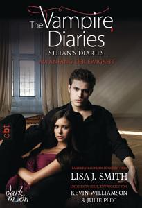 The Vampire Diaries   Stefan s Diaries   Am Anfang der Ewigkeit PDF