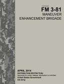 Field Manual Fm 3 81 Maneuver Enhancement Brigade April 2014 PDF