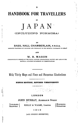 A Handbook for Travellers in Japan Including the Whole Empire from Saghalien to Formosa