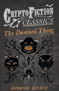 The Damned Thing  Cryptofiction Classics  Book