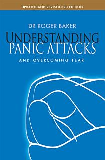 Understanding Panic Attacks and Overcoming Fear Book