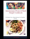 Autoimmune Protocol Made Simple Cookbook PDF