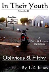 Oblivious & Filthy: In Their Youth Book II