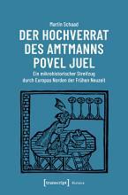 Der Hochverrat des Amtmanns Povel Juel PDF