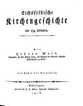 Eichsfeldische Kirchengeschichte: mit 134 Urkunden