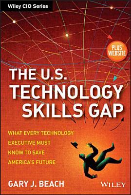 The U S  Technology Skills Gap