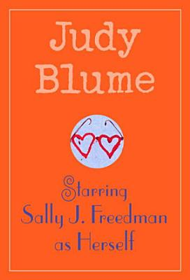 Starring Sally J  Freedman as Herself