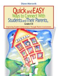 Quick And Easy Ways To Connect With Students And Their Parents Grades K 8 Book PDF