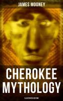Cherokee Mythology  Illustrated Edition  PDF